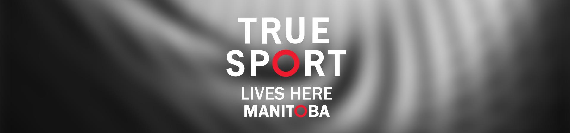 True Sport Lives Here Manitoba